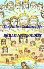 The Fallen Goddess; Me by DAFANFICGODDESS
