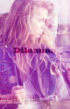 Dilemme (EN PAUSE) by DelphinePirotte