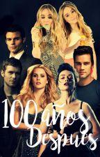 100 Años Después ( The Originals ) by aurala