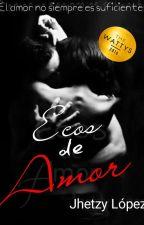 Ecos de amor (#2 PeR) by JhetzyLopez