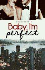 Baby, I'm perfect || H.S  by chabeerek