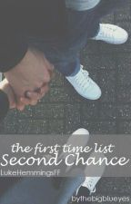 The First Time List: Second Chance • L.H by thebigblueyes