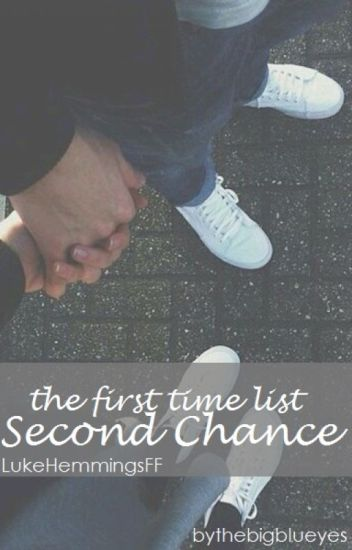 The First Time List: Second Chance • L.H