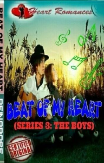 BEAT OF MY HEART (SERIES 3: THE BOYS) BY: REINAROSE
