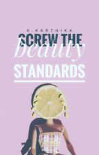 Screw the Beauty Standards #YourStoryIndia ✔ by pythagoraswasadouche