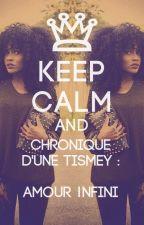 Chronique D'une Tismey : Amour Infini by TahDZ213