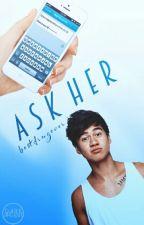 Ask Her by bestdrugever
