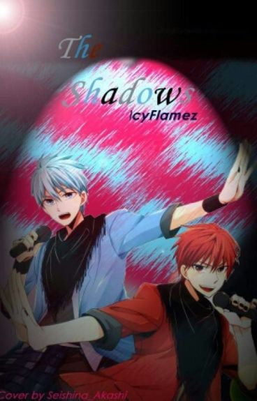 The Shadows [AkaKuro]