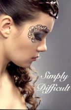 Simply Difficult by lady_nefertitii