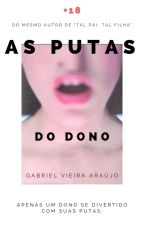 As Putas Do Dono by GabrielVieiraAraujo