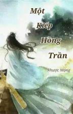 Một Kiếp Hồng Trần by Nhuocmong