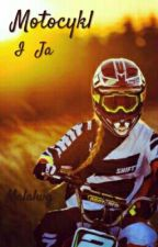Motocykl i ja by Malalwg