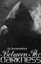 Between The Darkness by DirectionersBrazil