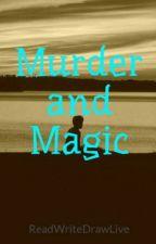 Murder and Magic by IHopeThatYouBurn