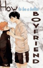 how be a better boyfriend 》kagehina <one-shot> by changbincutie