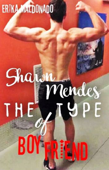 Shawn's The Type Of Boyfriend.