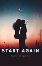 Start Again by jademakena
