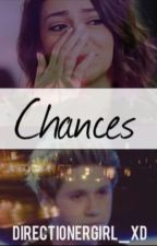 Chances {One Direction Fanfic} by DirectionerGirl_XD