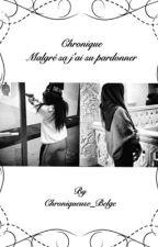 Chronique de Sherazade : malgre sa j'ai su pardonner. by ChroniqueuseBelge
