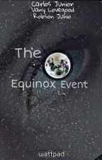 The Equinox Event by Escritoresnabad