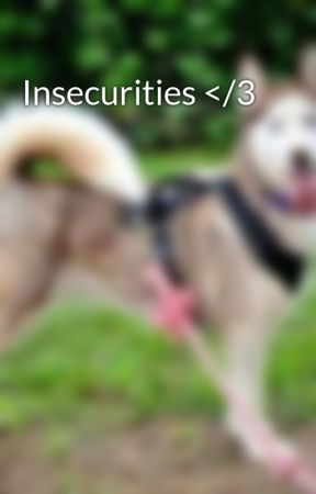Insecurities </3 by horselover1992