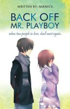 Back off.. Mr. Playboy by niknicx