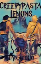 Creepypasta lemons by Joynae1310