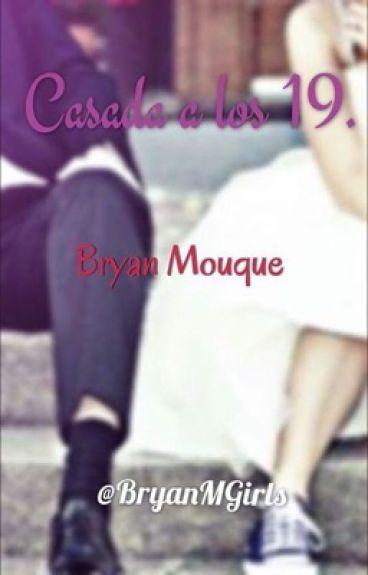Casada a los 19. || Bryan Mouque ||