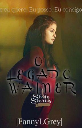 O Legado Wainer - SÉRIE SECRETS - Livro 1 by FannyLGrey