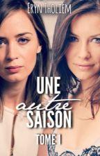 Une autre saison(En correction) by ErynTholiem17