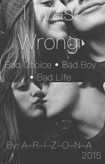 Bad choice ·Bad Boy ·Bad life [terminé] [réécriture]