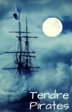 Tendre Pirates by Hennea