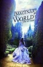 Imaginary world? by swati6385