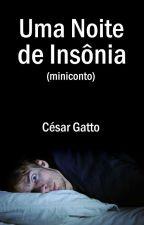 Uma noite de insônia by cesargatto