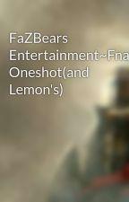 ~FNAF Female Characters X Male Reader Lemons,n, Oneshots~ by XxAnnthonyxX