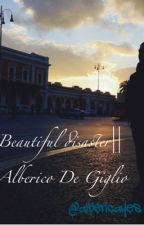 Beautiful Disaster.||Alberico De Giglio by Albericayes