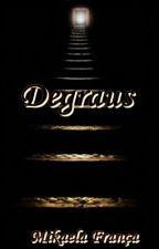 Degraus (Está sendo editado) by MikaelaMarinho