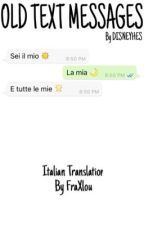 Old Text Messages[Larry-Italian Translation] by FraXlou