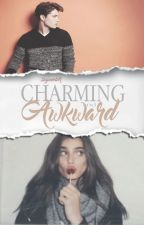 Charming & Awkward by byootefel