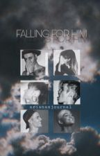 Falling For Him by arianasjournal