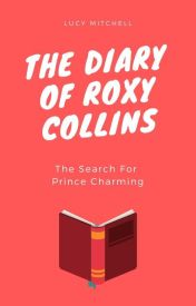 The Diary of Roxy Collins by blondewritemore