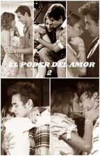 El Poder del Amor 2 |Jortini| by JocelynCarrilloB