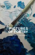 Pictures of Poetry by Skyizblue