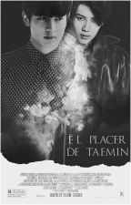 ~El Placer De Taemin~ 《 2MIN》 《 Finalizado》 by 1of1PeachRed509