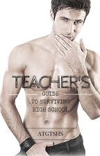 A Teacher's Guide To Surviving High School (MxM) by SeptNov