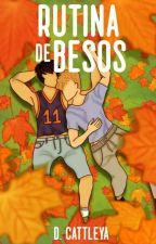 Rutina de Besos (Gay/Yaoi) by Mikaela-chan