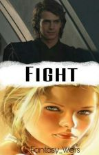 Fight (Anakin Skywalker/Star Wars FF) by Fantasy_Wars