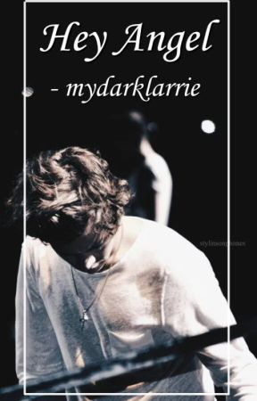 Hey Angel -l.s AU- HIATUS by mydarklarrie