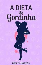 A Dieta da Gordinha( em revisão) by lywords