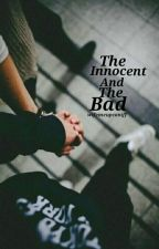 The Innocent And The Bad by wifemeupcaniff
